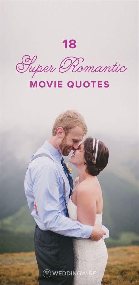 18 Super Romantic Movie Quotes   famous romantic movie