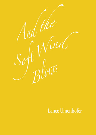 And the Soft Wind Blows