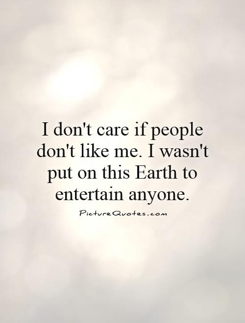 If You Dont Like Me Quotes Sayings If You Dont Like Me Picture