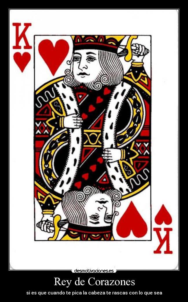 Rey De Corazones Desmotivaciones