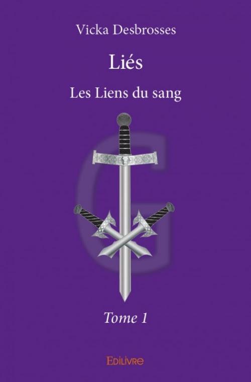Couverture Liés, tome 1 : Les Liens du Sang