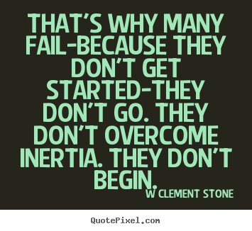 Inspirational Quote Thats Why Many Fail Because They Dont Get