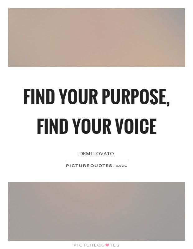 Find Your Purpose Find Your Voice Picture Quotes