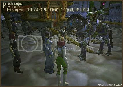 Postcards of Azeroth: The Acquisition of Northwall, by Rioriel Ail'thera