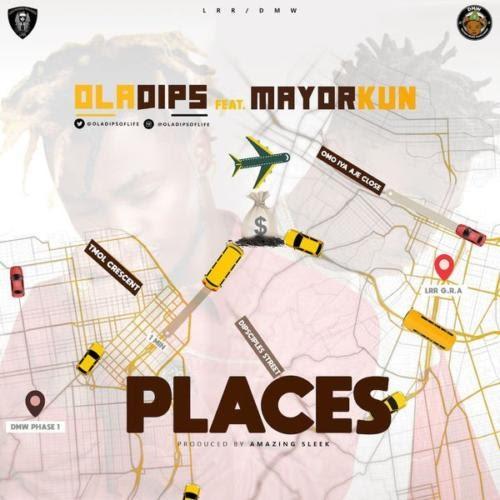 [MUSIC] OlaDips – Places Ft. Mayorkun
