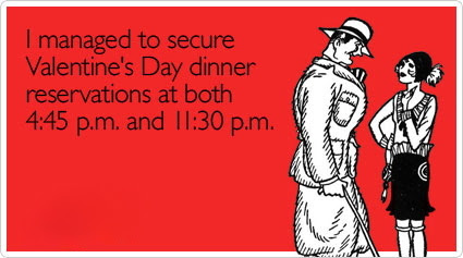 "Cartoon: ""I managed to secure Valentine's Day dinner reservations at both 4.45pm and 11.30pm"""