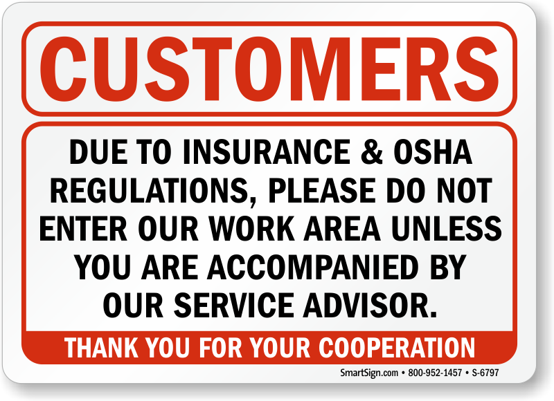 Please Do Not Enter Our Work Area Customers Sign, SKU: S-6797
