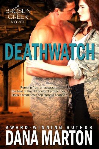 Deathwatch (Broslin Creek 1) by Dana Marton