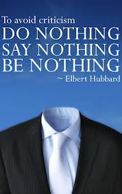 To Avoid Criticism Do Nothing Say Nothing Be Nothing Jealousy
