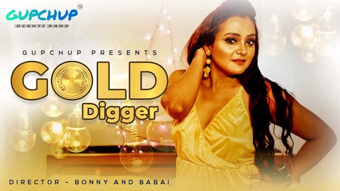 Gold Digger (2020) - GupChup Exclusive Hindi WEB Series Season 1