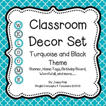 CLASSROOM DECOR PACK: TURQUOISE AND BLACK THEME - TeachersPayTeachers.