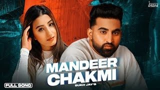 Mandeer Chakmi Lyrics in hindi | Sukh Jay | Ft. Zeffrozzer