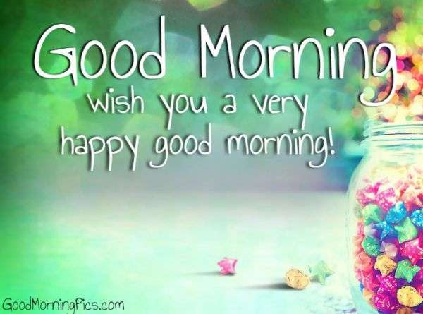 Wish You A Very Happy Good Morning Goodmorningpicscom