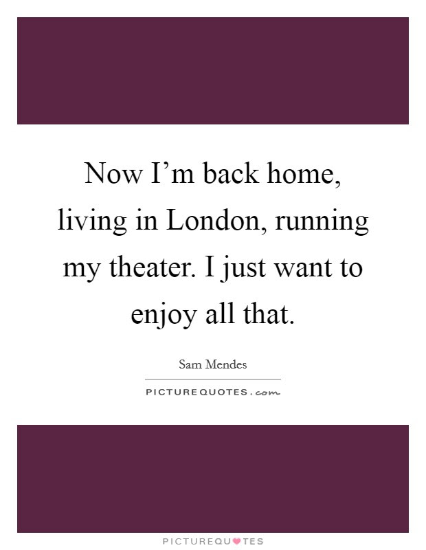 Back In Home Quotes Sayings Back In Home Picture Quotes Page 3