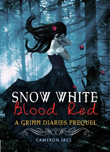 Snow White Blood Red ( A Grimm Diaries Prequel #1 ) by Cameron Jace