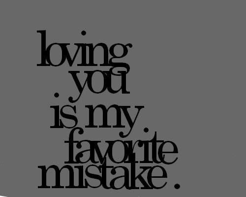 Loving You Is My Mistake Ego Problem Quotespicturescom