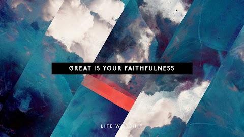 Great Is Your Faithfulness Lyrics Life Worship