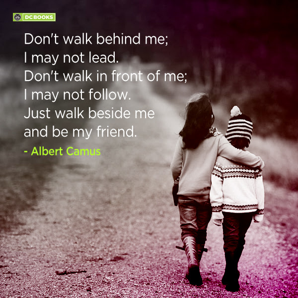 Dont Walk Behind Me I May Not Lead Dont Walk In Front Of Me I