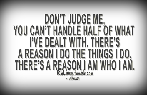 Quotes About Dont Judge Me 22 Quotes