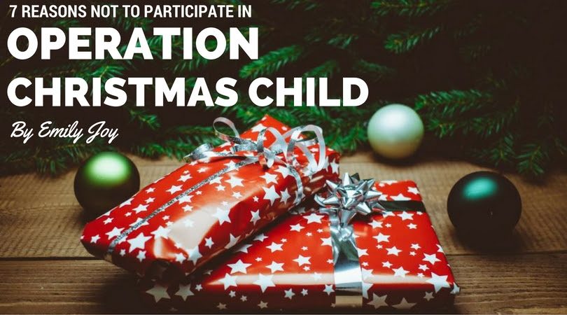 7 Reasons Not To Participate In Operation Christmas Child Emily
