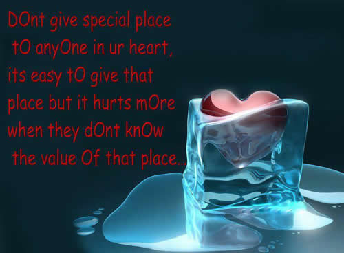 Dont Give Special Place To Any One In You Heart Inspirational