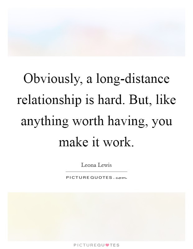 Obviously A Long Distance Relationship Is Hard But Like