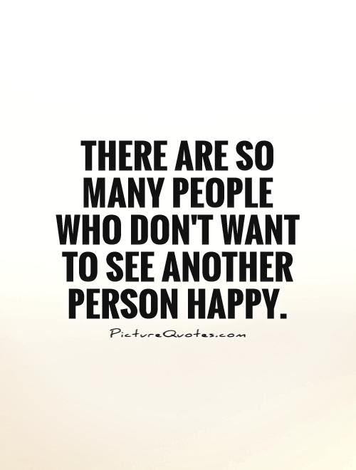 There Are So Many People Who Dont Want To See Another Person