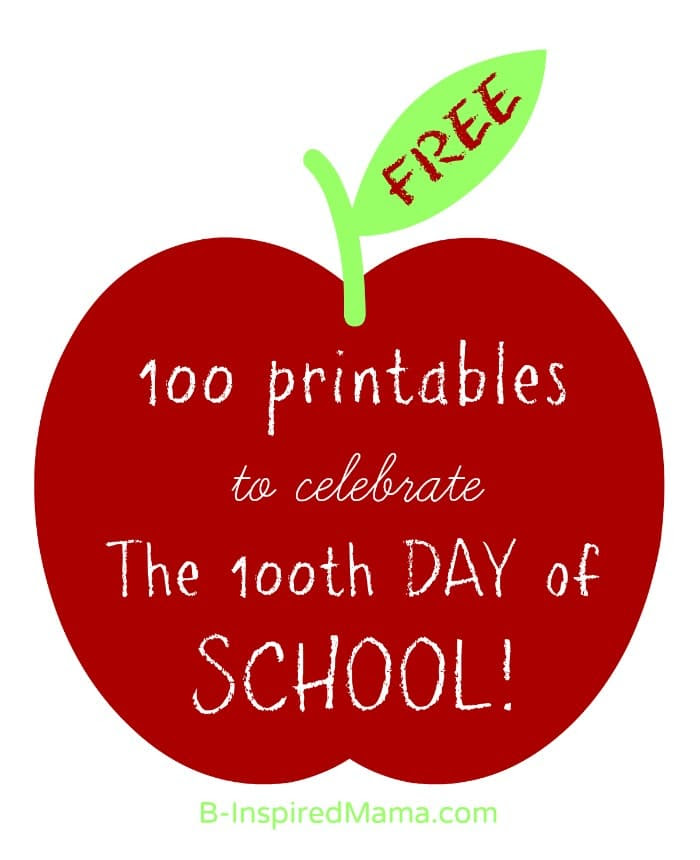 100 {FREE} 100th Day of School Printables   B-Inspired Mama