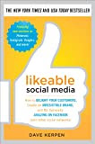 Likeable Social Media: How to Delight Your Customers, Create an Irresistible Brand, and Be Generally Amazing on Facebook (& Other Social Networks) [Kindle Edition]