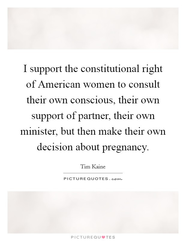 I Support The Constitutional Right Of American Women To Consult