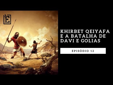 A Batalha de Davi e Golias - A Arqueologia e a Bíblia