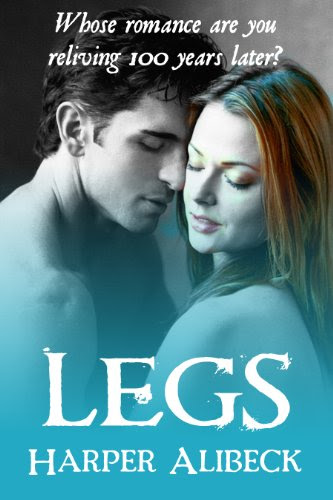 Legs (A Reincarnation Romance) by Harper Alibeck