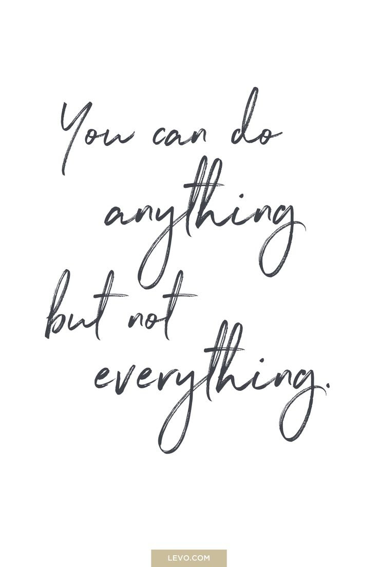 You Can Do Anything But Not Everything Quote Daily Mantra Its