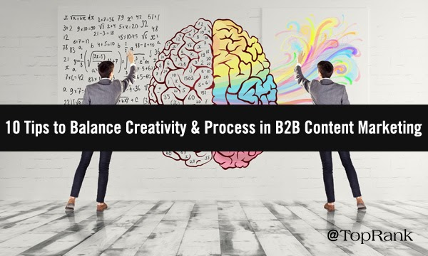 Equilibrium: 10 Tips to Balance Creativity and Process in B2B Content Marketing
