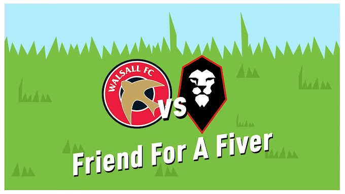 Bring a Friend For a Fiver as Walsall Face Salford City