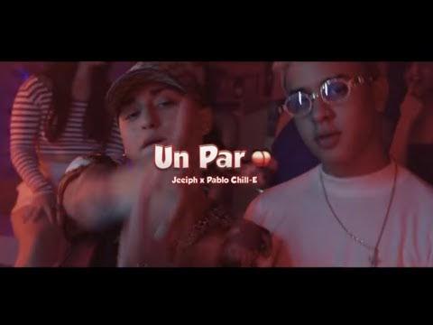 Jeeiph X Pablo Chill-E - Un Par (Video Oficial)