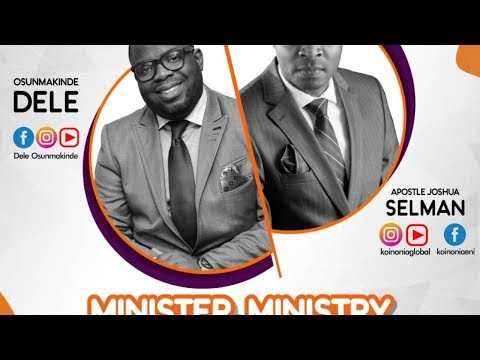 Minister, Ministry and Ministering Live with Apostle Joshua Selman