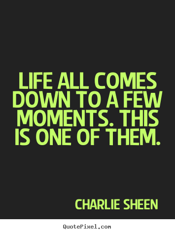 Design Custom Picture Quotes About Life Life All Comes Down To A