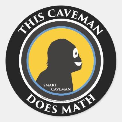 Smart Caveman: Do Math Advance Mankind Stickers