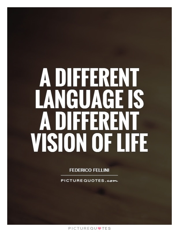 A Different Language Is A Different Vision Of Life Picture Quotes