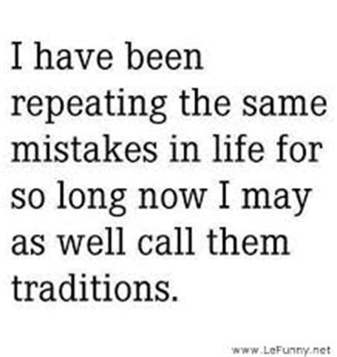 Not Repeating The Same Mistakes Quotes