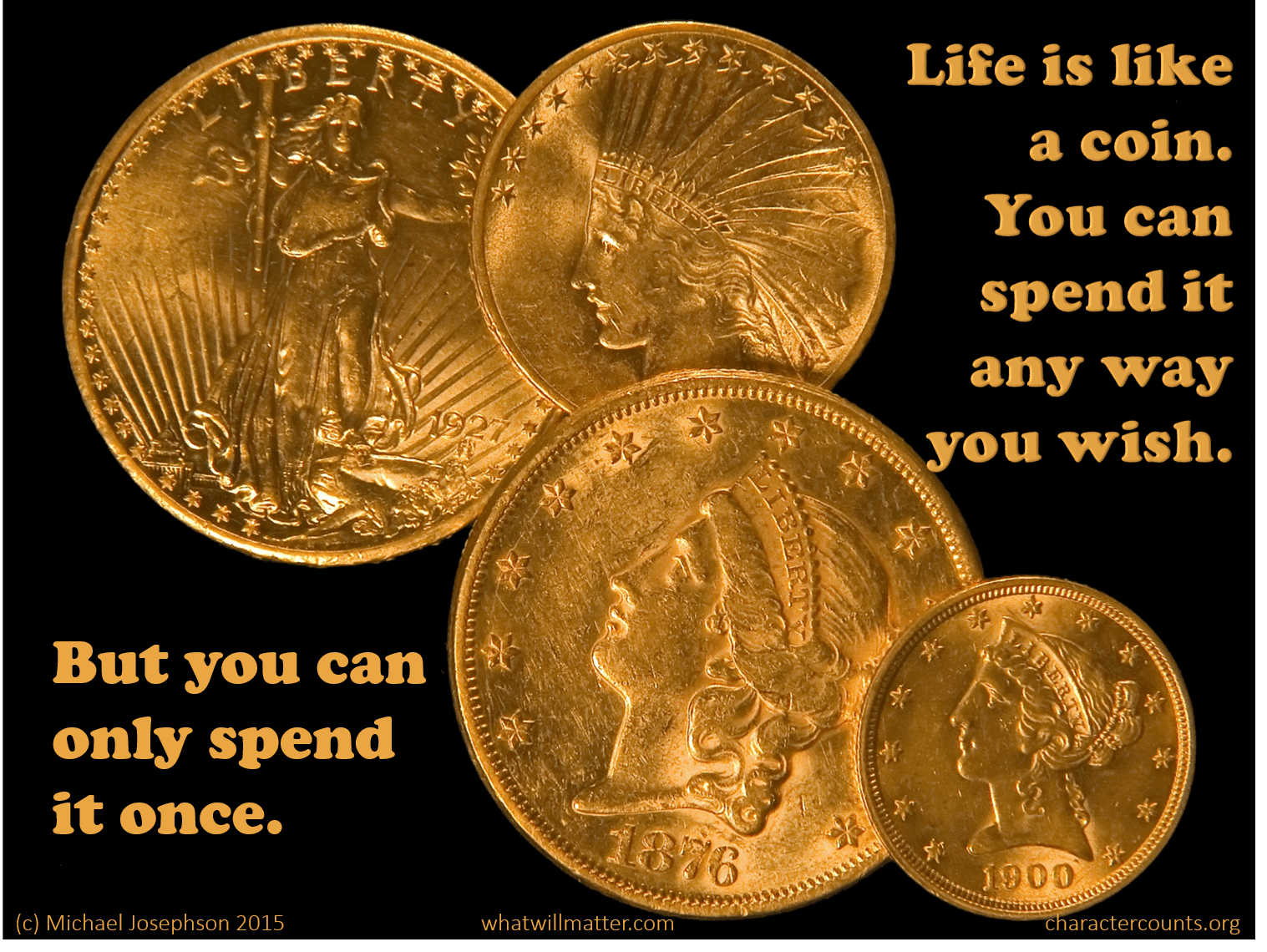 Life Is Like A Coin What Will Matter