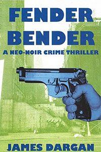 Fender Bender by James Dargan