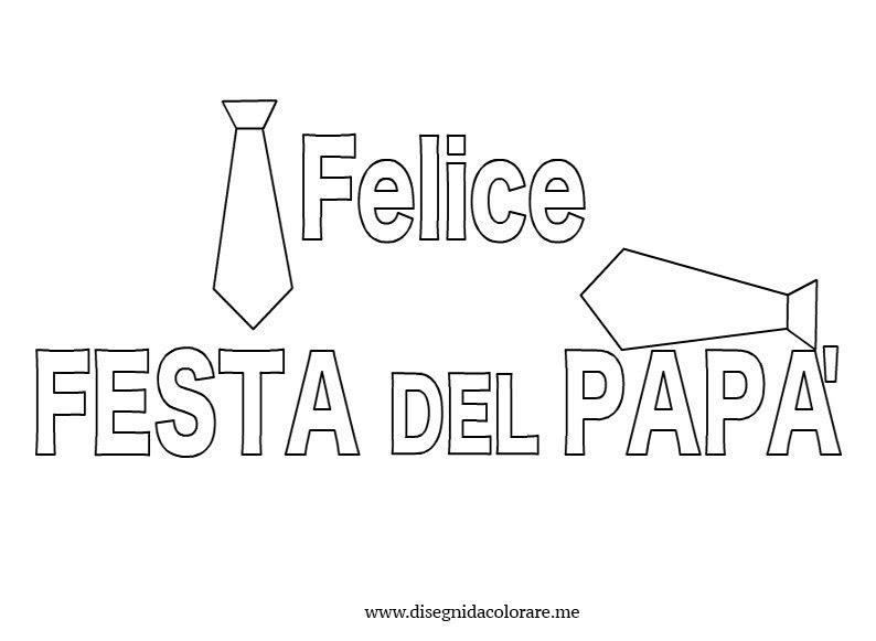Felice Festa Del Papà Disegni Da Colorare