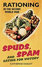 Spuds, Spam and Eating for Victory:…