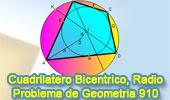 Problema de Geometría 910 (ESL): Cuadrilátero Bicéntrico, Circunferencia, Inscrito, Incentro, Circuncentro, Circunscrito, Distancia, Circunradio