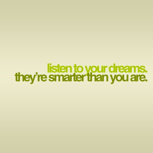 listen to your dreams