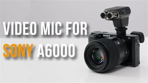 Best Mic for Sony a6000? Audio & Video Test   ECM XYST1M