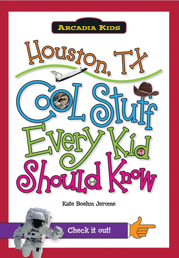 Houston, TX: Cool Stuff Every Kid Should Know (Arcadia Kids): Kate ...