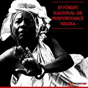 IV Fórum Nacional de Performance Negra reunirá artistas de todo país em Salvador